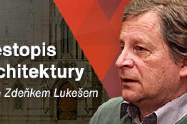 Cestopis architektury se Zdeňkem Lukešem